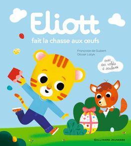 Eliott fait la chasse aux œufs - Françoise de Guibert, Olivier Latyk