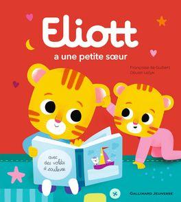 Eliott a une petite sœur - Françoise de Guibert, Olivier Latyk