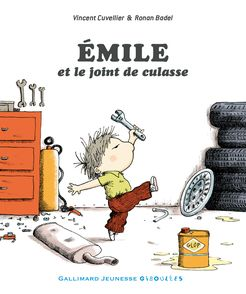 Émile et le joint de culasse - Ronan Badel, Vincent Cuvellier