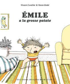 Émile a la grosse patate - Ronan Badel, Vincent Cuvellier