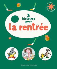 3 histoires pour la rentrée - Henri Fellner, Bénédicte Guettier, Tony Ross