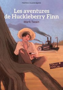 Les aventures de Huckleberry Finn - Mark Twain