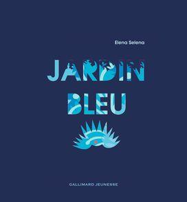 Jardin bleu - Elena Selena