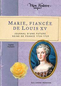 Marie, fiancée de Louis XV - Sophie Humann