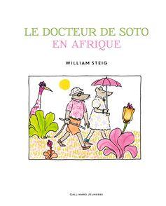 Le Docteur De Soto en Afrique - William Steig