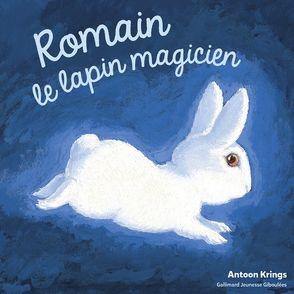 Romain le lapin magicien - Antoon Krings
