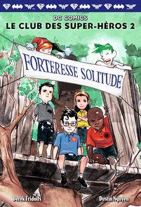 Forteresse Solitude - Derek Fridolfs, Dustin Nguyen