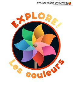Explore! Les couleurs - Delphine Badreddine,  un collectif d'illustrateurs