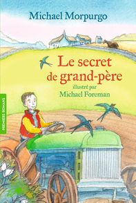 Le secret de grand-père - Michael Foreman, Michael Morpurgo