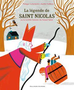 La Légende de saint Nicolas ou La terrible histoire du Grand Saloir - Aurélie Guillerey, Philippe Lechermeier