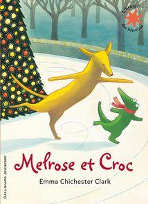 Melrose et Croc - Emma Chichester Clark