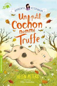 Un petit cochon nommé Truffe - Helen Peters, Ellie Snowdon