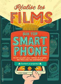 Réalise tes films sur ton smartphone - Victor Beuren, Bryan Michael Stoller
