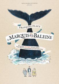 Le Marquis de la Baleine - François Place
