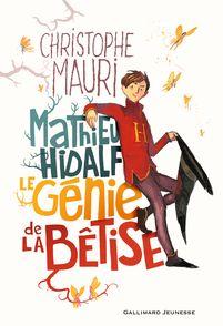 Mathieu Hidalf, le génie de la bêtise - Christophe Mauri