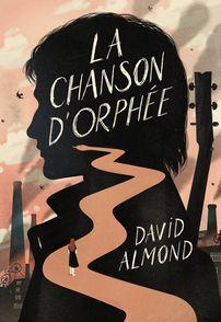 La Chanson d'Orphée - David Almond