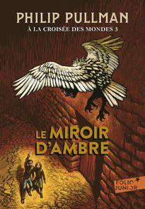 Le Miroir d'ambre - Philip Pullman