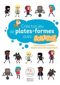Crée ton jeu de plates-formes avec Scratch - Marilyn Hodé, Julien André Meunier, Lucile Patron