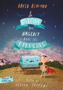 Le garçon qui nageait avec les piranhas - David Almond, Oliver Jeffers