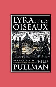 Lyra et les oiseaux - John Lawrence, Philip Pullman