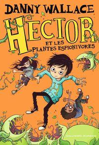 Hector et les plantes espionivores - Jamie Littler, Danny Wallace