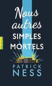 Nous autres simples mortels - Patrick Ness