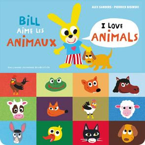 Bill aime les animaux / I love animals - Pierrick Bisinski, Alex Sanders
