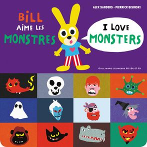 Bill aime les monstres / I love monsters - Pierrick Bisinski, Alex Sanders