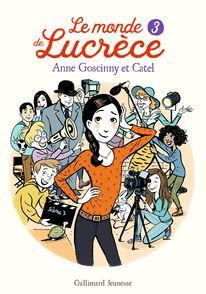 Le monde de Lucrèce, 3 - Anne Goscinny,  Catel