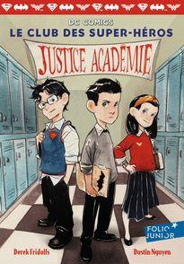 Justice Académie - Derek Fridolfs, Dustin Nguyen