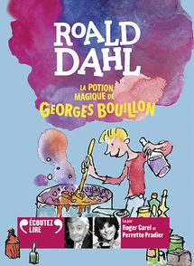 La potion magique de Georges Bouillon - Roald Dahl