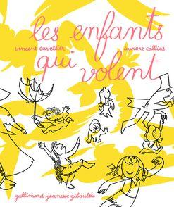 Les enfants qui volent - Aurore Callias, Vincent Cuvellier