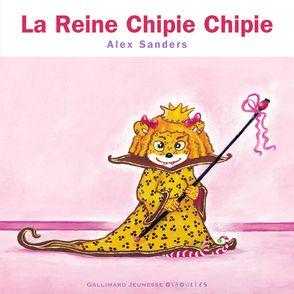 La Reine Chipie Chipie - Alex Sanders