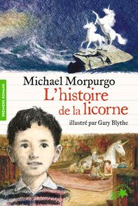 L'histoire de la licorne - Gary Blythe, Michael Morpurgo
