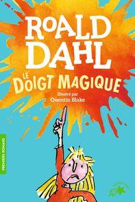 Le doigt magique - Quentin Blake, Roald Dahl