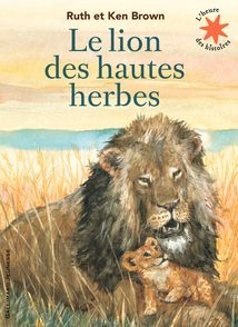 Le lion des hautes herbes - Ken Brown, Ruth Brown
