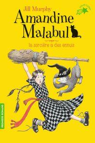 Amandine Malabul, la sorcière a des ennuis - Jill Murphy
