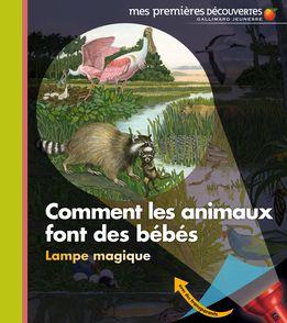 Comment les animaux font des bébés - Sylvaine Peyrols