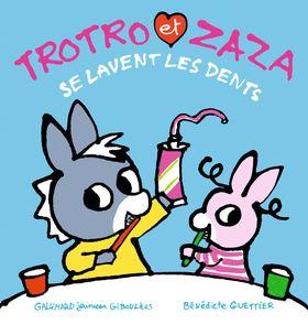Trotro et Zaza se lavent les dents - Bénédicte Guettier