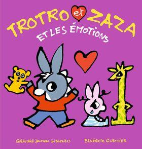 Trotro et Zaza et les émotions - Bénédicte Guettier