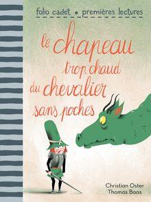 Le chapeau trop chaud du chevalier sans poches - Thomas Baas, Christian Oster