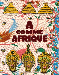 A comme Afrique - Kouam Tawa, William Wilson