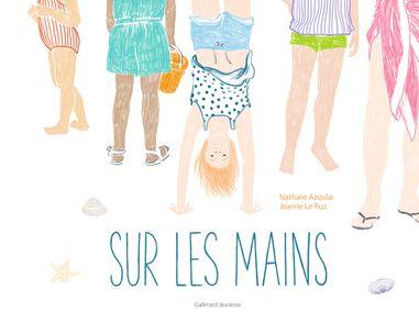 Sur les mains - Nathalie Azoulai, Jeanne Le Ruz