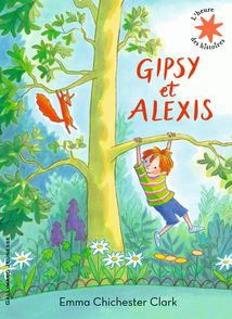 Gipsy et Alexis - Emma Chichester Clark