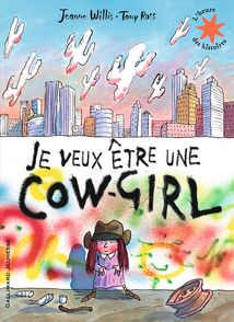 Je veux être une cow-girl - Tony Ross, Jeanne Willis