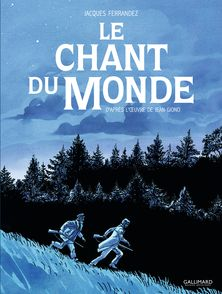 Le Chant du monde - Jacques Ferrandez, Jean Giono