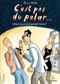 C'est pas du polar... mais ça craint quand même! - Bruno Heitz