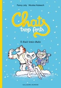 Chats trop forts - Nicolas Hubesch, Fanny Joly