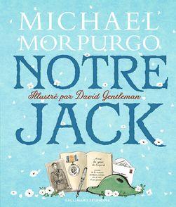 Notre Jack - David Gentleman, Michael Morpurgo