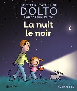 La nuit le noir - Catherine Dolto, Colline Faure-Poirée,  Robin